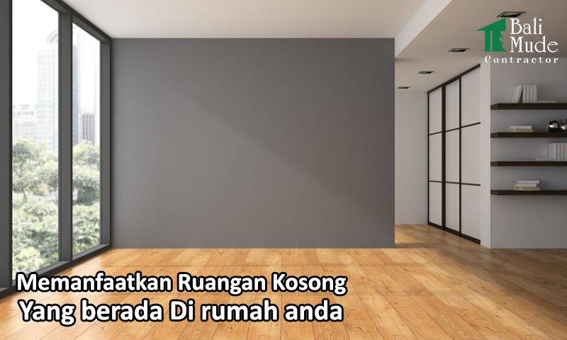memanfaatkan ruangan kosong di rumah anda