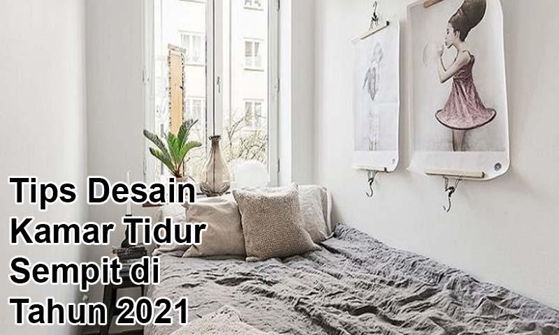 Tips Desain Kamar Tidur Sempit di tahun 2021