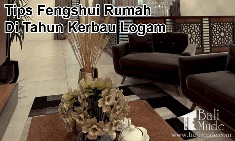 Tips Fengshui Rumah Di Tahun Kerbau Logam