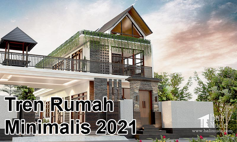 tren rumah minimalis 2021